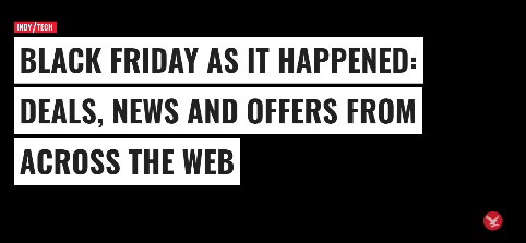 Black Friday headlines from The Independent